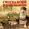 140 de ani crucea rosie galati