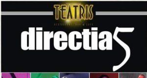 Restaurant Teatris vă invită la concert Direcția 5 pe 2 Martie la Galați