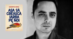 """Augustin Cupșa lansarea romanului """"Așa să crească iarba pe noi"""" la Galați"""