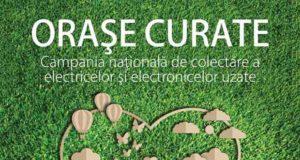 Oraşe Curate! Campanie de colectare a electricelor şi electronicelor uzate