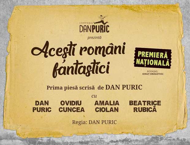 Aceşti români fantastici - Dan Puric - la Casa de Cultură Galaţi