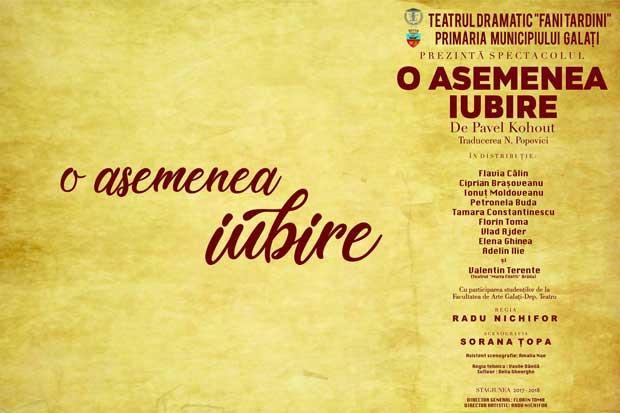 O asemenea iubire - premieră - Teatrul Dramatic Galaţi