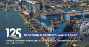 Expoziție - 125 de ani de excelenţă în construcţii navale la Galaţi