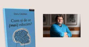 Lansare de carte - Cum și de ce (mai) educăm? de Doru Căstăian