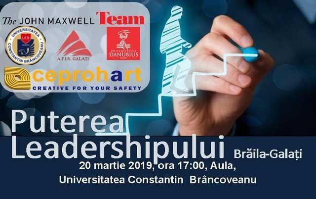 Puterea Leadershipului Brăila-Galați, pe 20 martie. Intrarea liberă