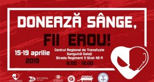 Donează sânge! Fii erou! 15 - 19 aprilie 2019 la Galați