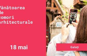 Inedit! Vânătoare de comori arhitecturale în Galați, pe 18 mai