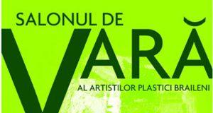 Salonul de vară al artiştilor plastici brăileni.