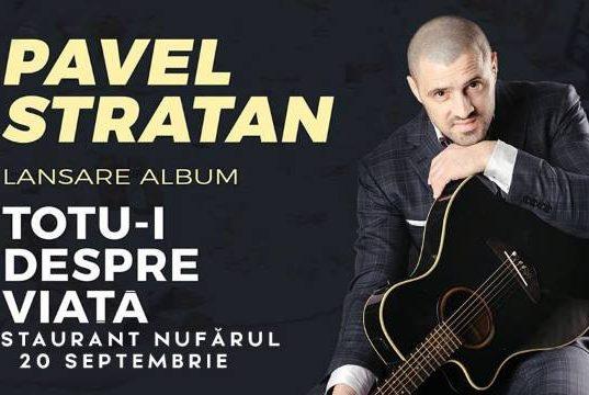 """Concert Pavel Stratan - Turneul național """"Totu-i despre viață""""!"""