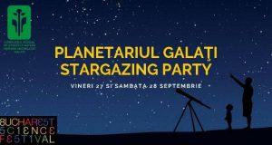 Află mai multe despre astronomie - Stargazing Party la Planetariul Galați