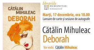 """Lansarea romanului """"Deborah"""", de Cătălin Mihuleac, în prezența autorului"""